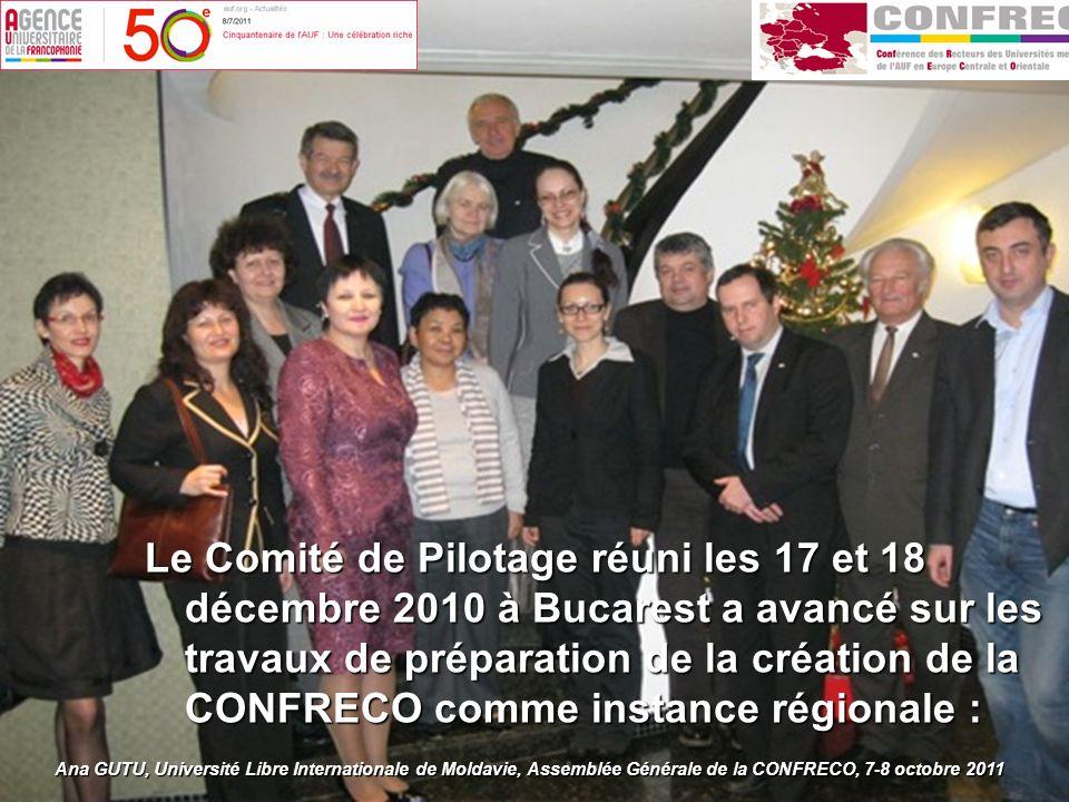 Le Comité de Pilotage réuni les 17 et 18 décembre 2010 à Bucarest a avancé sur les travaux de préparation de la création de la CONFRECO comme instance régionale : Ana GUTU, Université Libre Internationale de Moldavie, Assemblée Générale de la CONFRECO, 7-8 octobre 2011