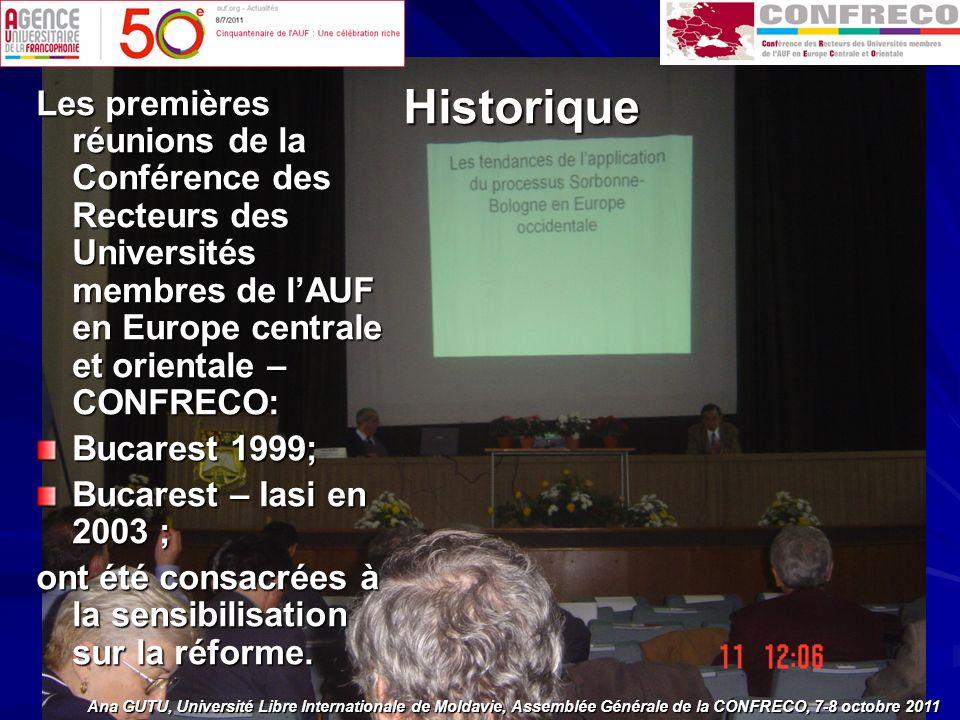 Les premières réunions de la Conférence des Recteurs des Universités membres de lAUF en Europe centrale et orientale – CONFRECO: Bucarest 1999; Bucarest – Iasi en 2003 ; ont été consacrées à la sensibilisation sur la réforme.