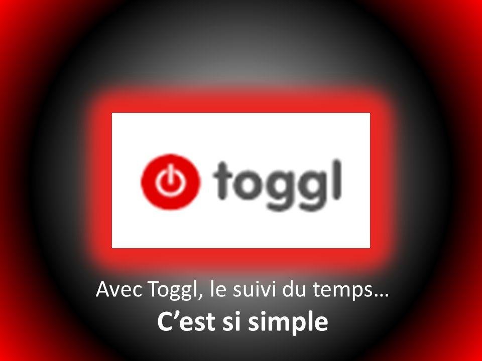 Avec Toggl, le suivi du temps… Cest si simple