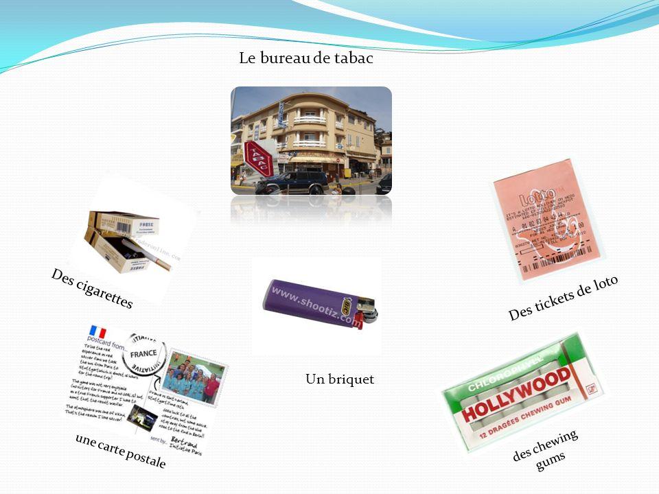 Le bureau de tabac Des cigarettes Des tickets de loto Un briquet une carte postale des chewing gums