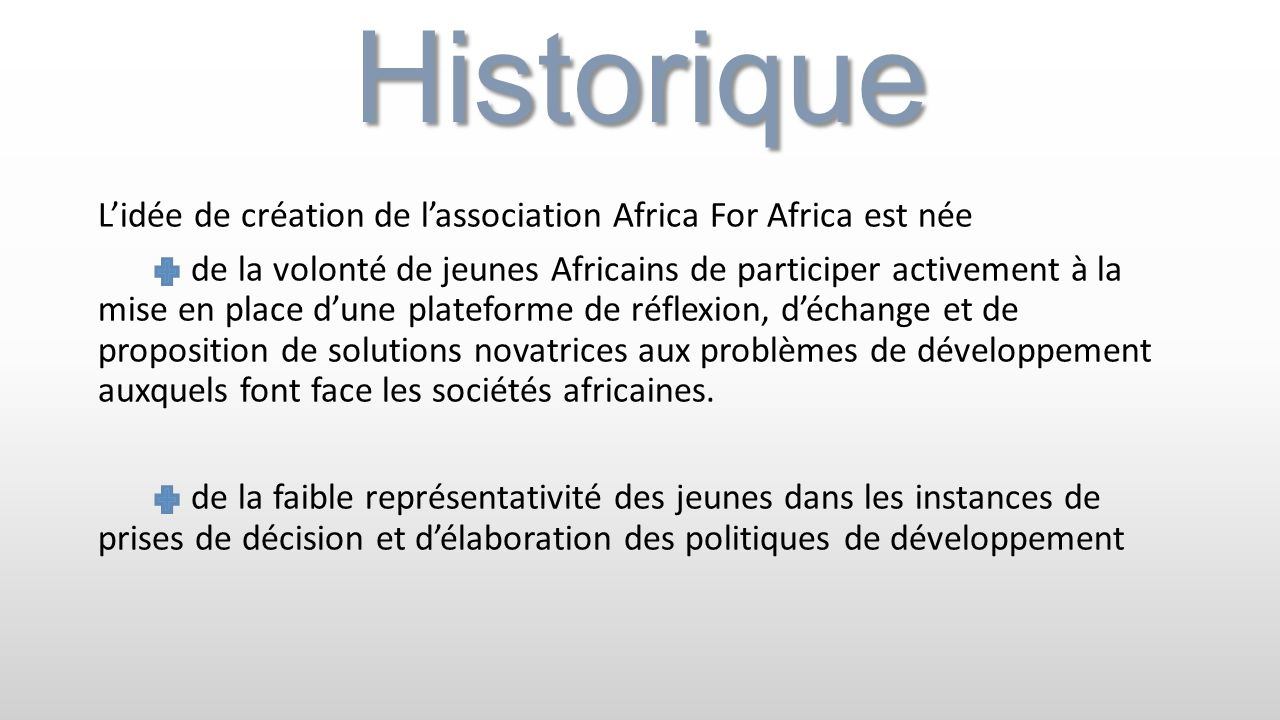 Historique Lidée de création de lassociation Africa For Africa est née de la volonté de jeunes Africains de participer activement à la mise en place d