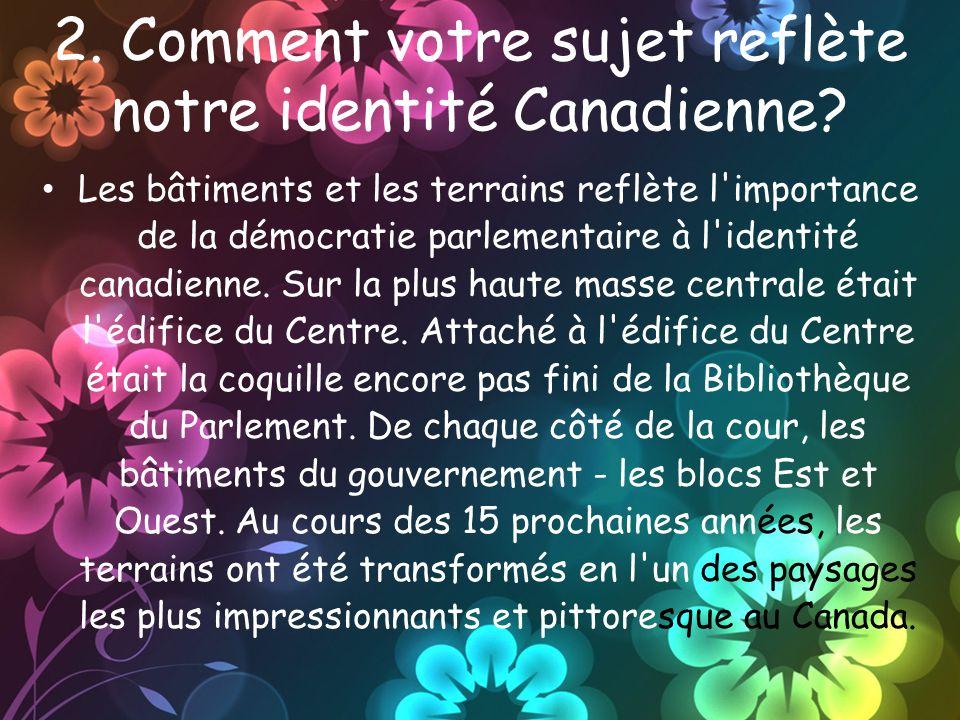 2.Comment votre sujet reflète notre identité Canadienne.