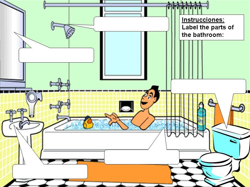 Instrucciones: Label the parts of the bathroom: