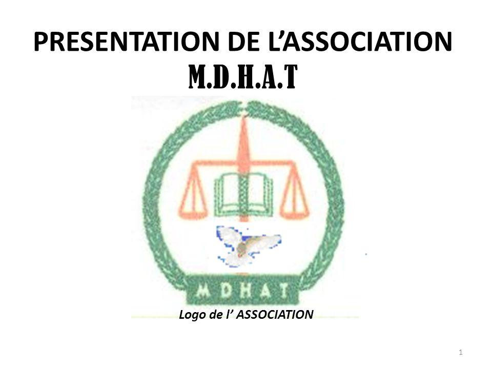 PRESENTATION DE LASSOCIATION M.D.H.A.T Logo de l ASSOCIATION 1