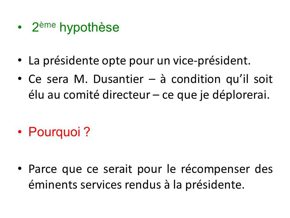 2 ème hypothèse La présidente opte pour un vice-président.