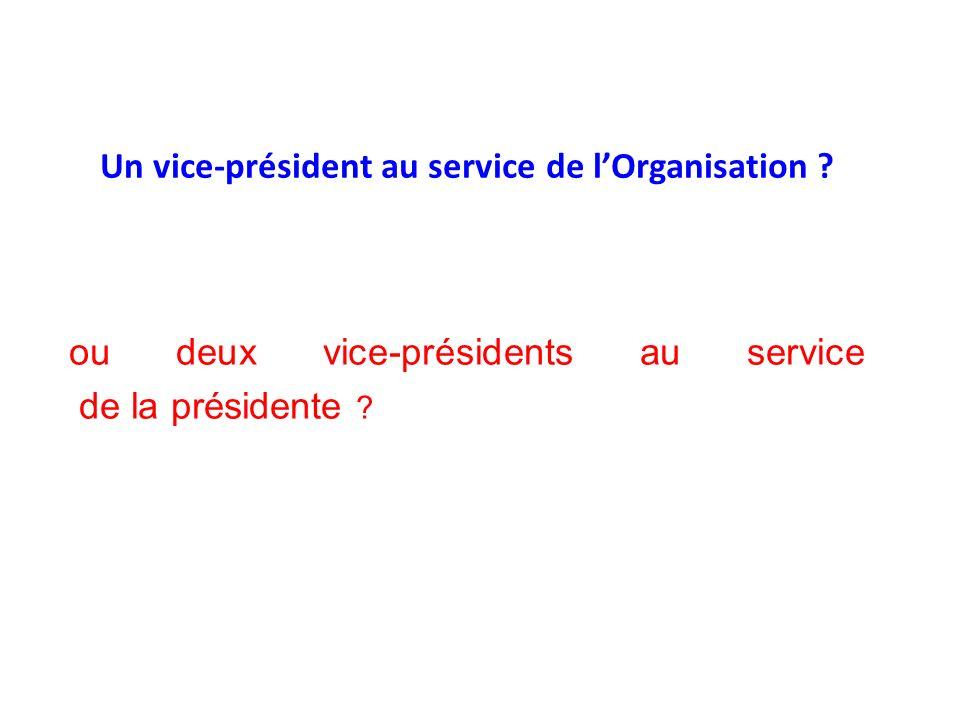 ou deux vice-présidents au service de la présidente .