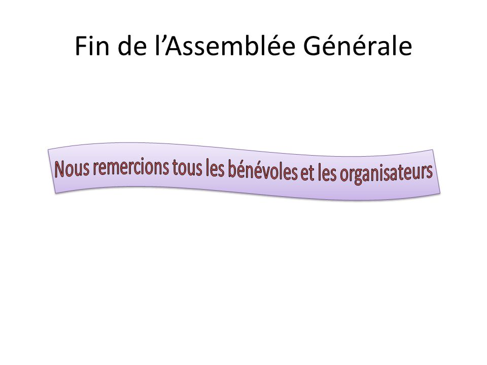 Fin de lAssemblée Générale
