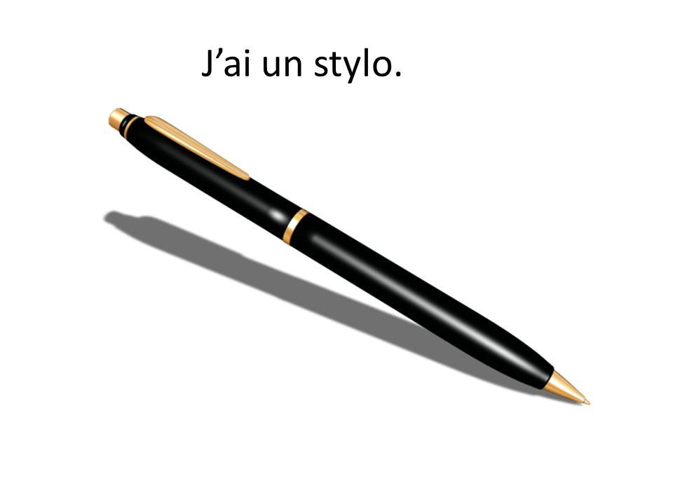 Jai un stylo.
