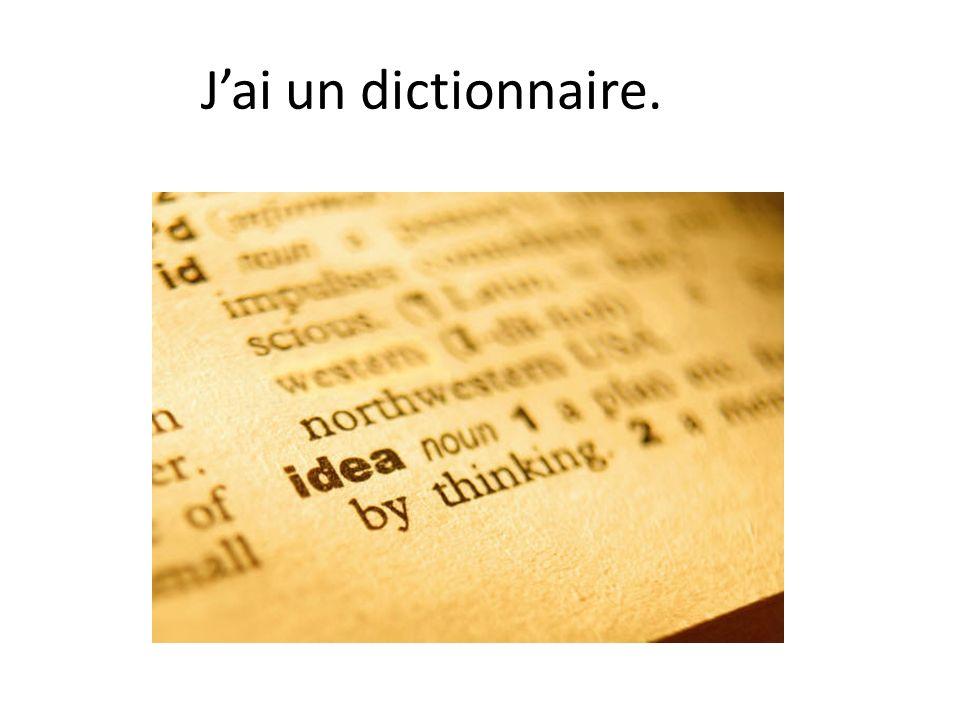 Jai un dictionnaire.