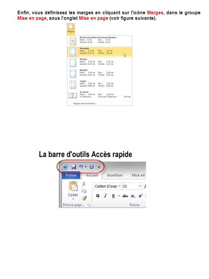 Enfin, vous définissez les marges en cliquant sur l'icône Marges, dans le groupe Mise en page, sous l'onglet Mise en page (voir figure suivante).