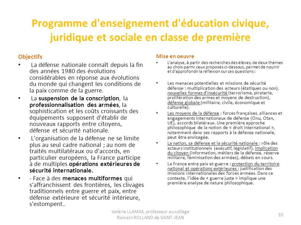 Programme d'enseignement d'éducation civique, juridique et sociale en classe de première Objectifs La défense nationale connaît depuis la fin des anné