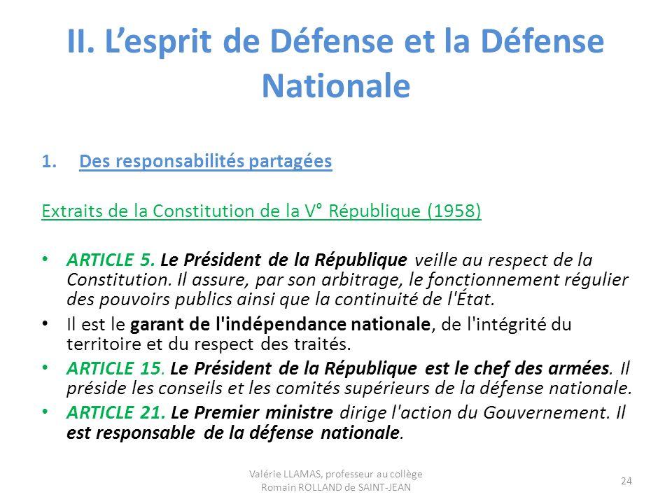 II. Lesprit de Défense et la Défense Nationale 1.Des responsabilités partagées Extraits de la Constitution de la V° République (1958) ARTICLE 5. Le Pr
