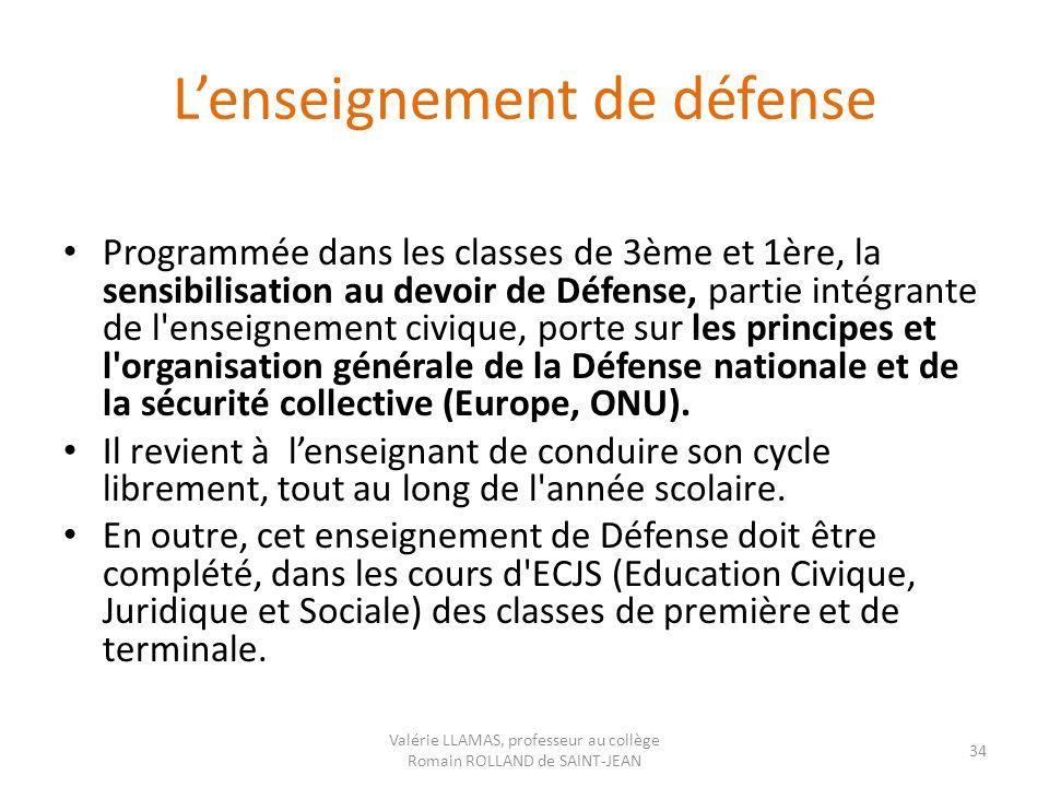 Lenseignement de défense Programmée dans les classes de 3ème et 1ère, la sensibilisation au devoir de Défense, partie intégrante de l'enseignement civ