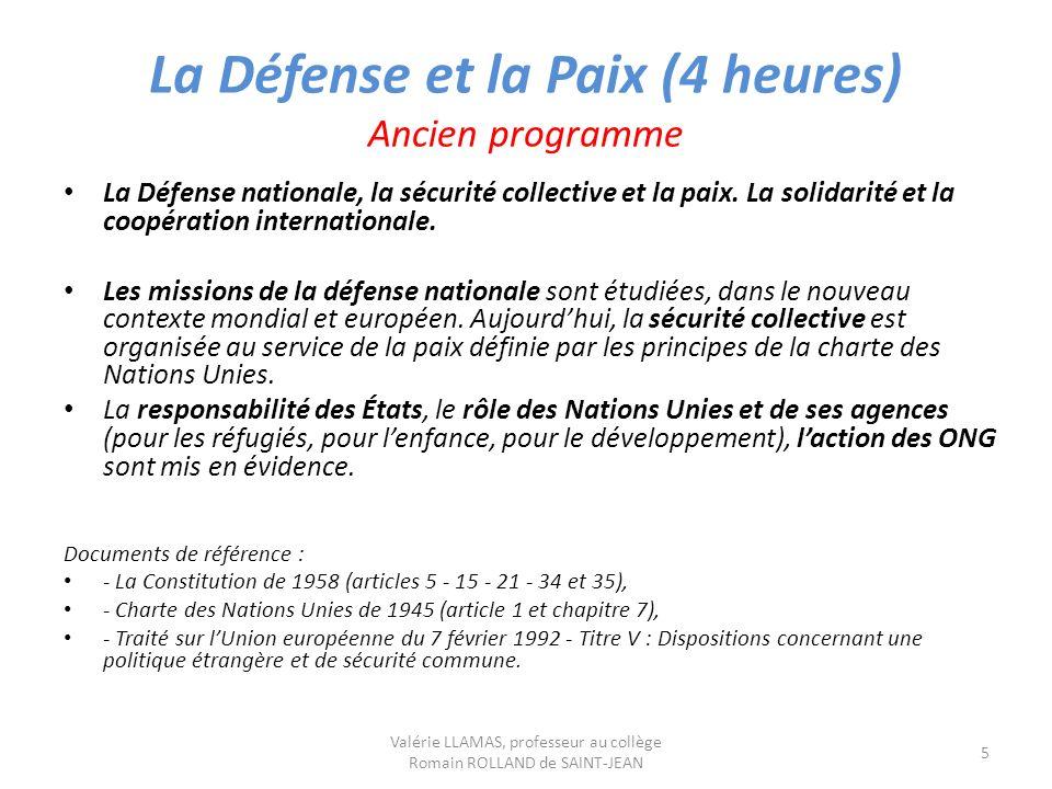 La Défense et la Paix (4 heures) Ancien programme La Défense nationale, la sécurité collective et la paix. La solidarité et la coopération internation