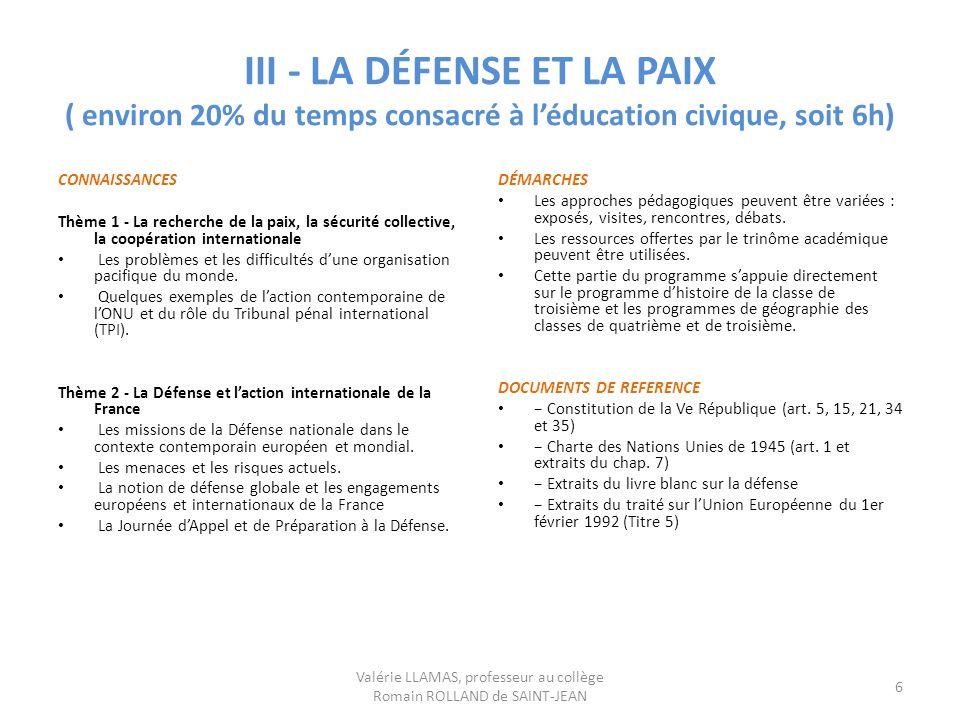 III - LA DÉFENSE ET LA PAIX ( environ 20% du temps consacré à léducation civique, soit 6h) CONNAISSANCES Thème 1 - La recherche de la paix, la sécurit