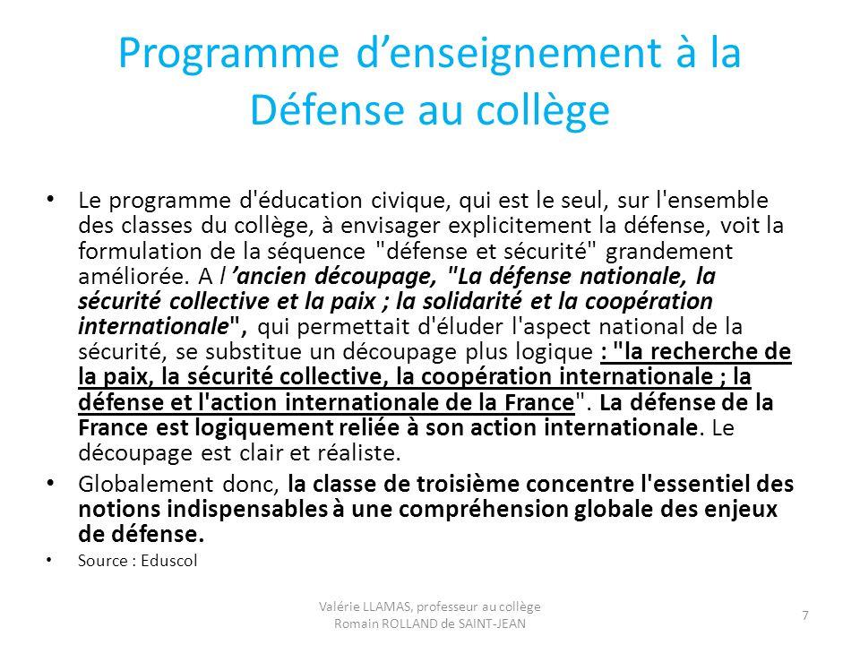 Programme denseignement à la Défense au collège Le programme d'éducation civique, qui est le seul, sur l'ensemble des classes du collège, à envisager