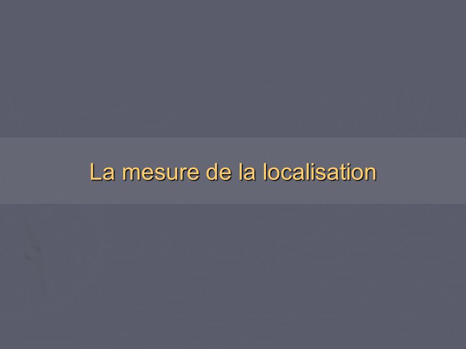 La mesure de la localisation