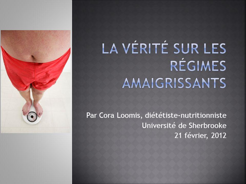 Par Cora Loomis, diététiste-nutritionniste Université de Sherbrooke 21 février, 2012
