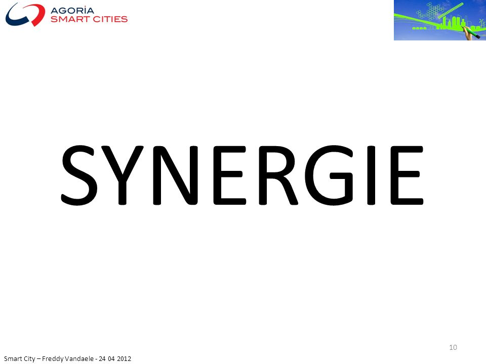 Smart City – Freddy Vandaele - 24 04 2012 SYNERGIE 10