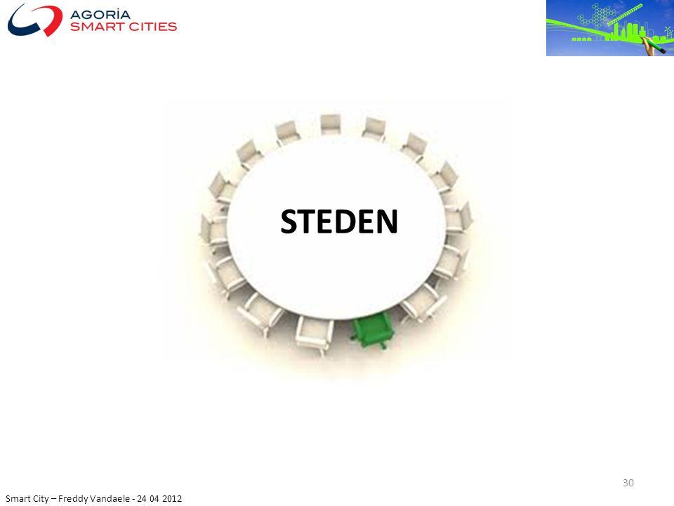 Smart City – Freddy Vandaele - 24 04 2012 STEDEN 30