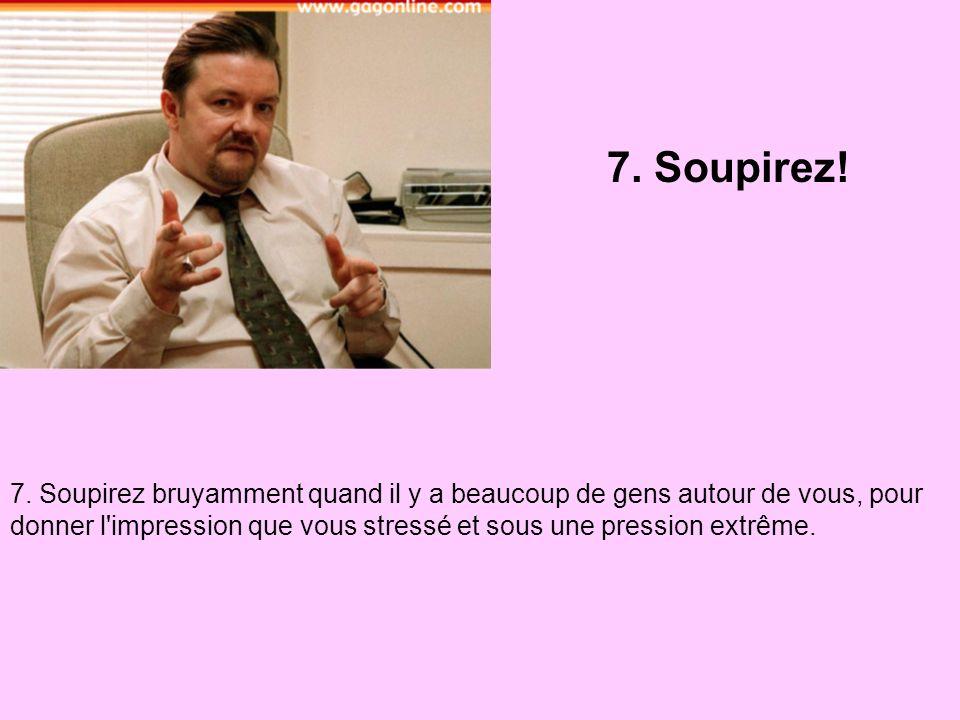 7.Soupirez. 7.