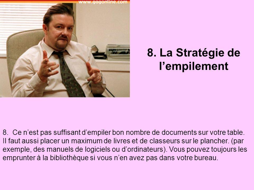 8.La Stratégie de lempilement 8.