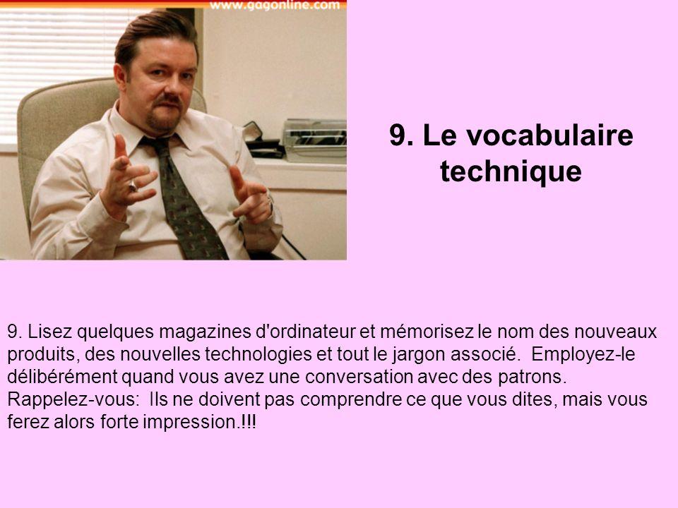9.Le vocabulaire technique 9.