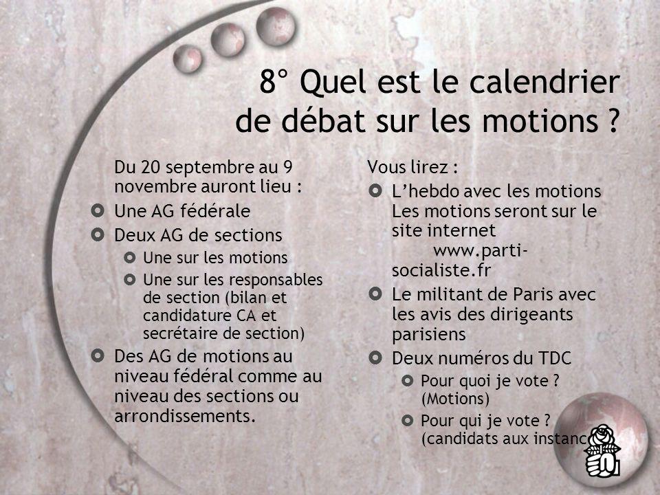 8° Quel est le calendrier de débat sur les motions .