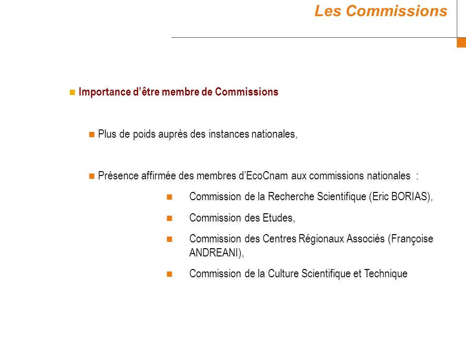 Importance dêtre membre de Commissions Plus de poids auprès des instances nationales, Présence affirmée des membres dEcoCnam aux commissions nationale