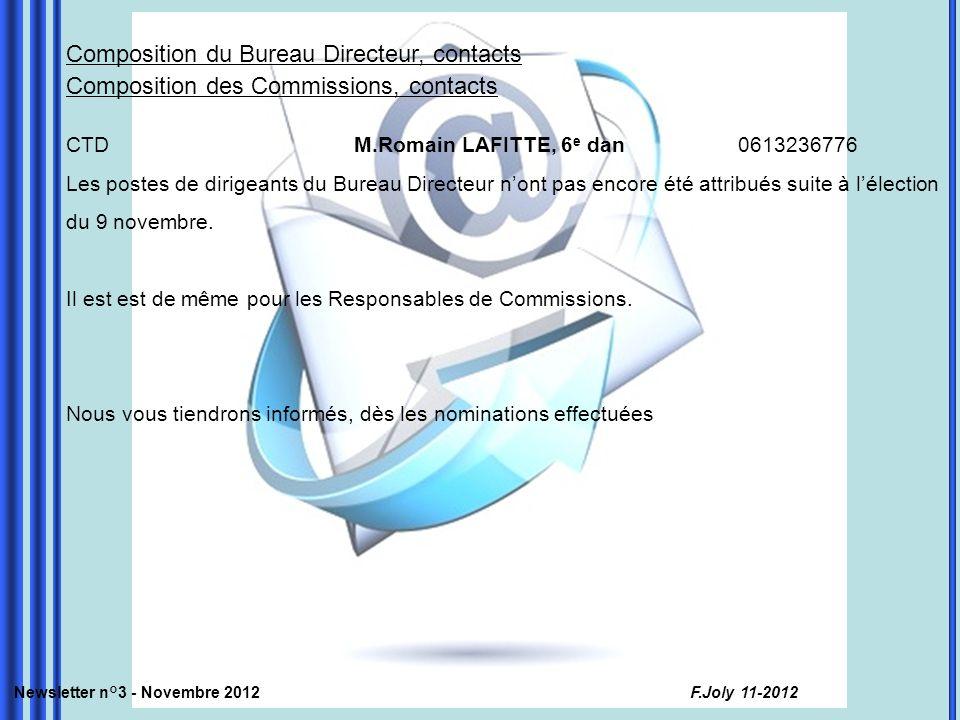 Composition du Bureau Directeur, contacts Composition des Commissions, contacts CTDM.Romain LAFITTE, 6 e dan0613236776 Les postes de dirigeants du Bur