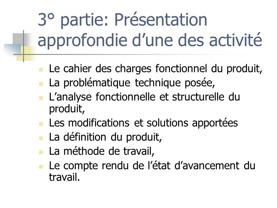 3° partie: Présentation approfondie dune des activité Le cahier des charges fonctionnel du produit, La problématique technique posée, Lanalyse fonctio