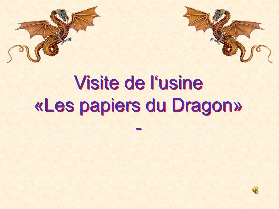 Visite de lusine «Les papiers du Dragon» - Visite de lusine «Les papiers du Dragon» -