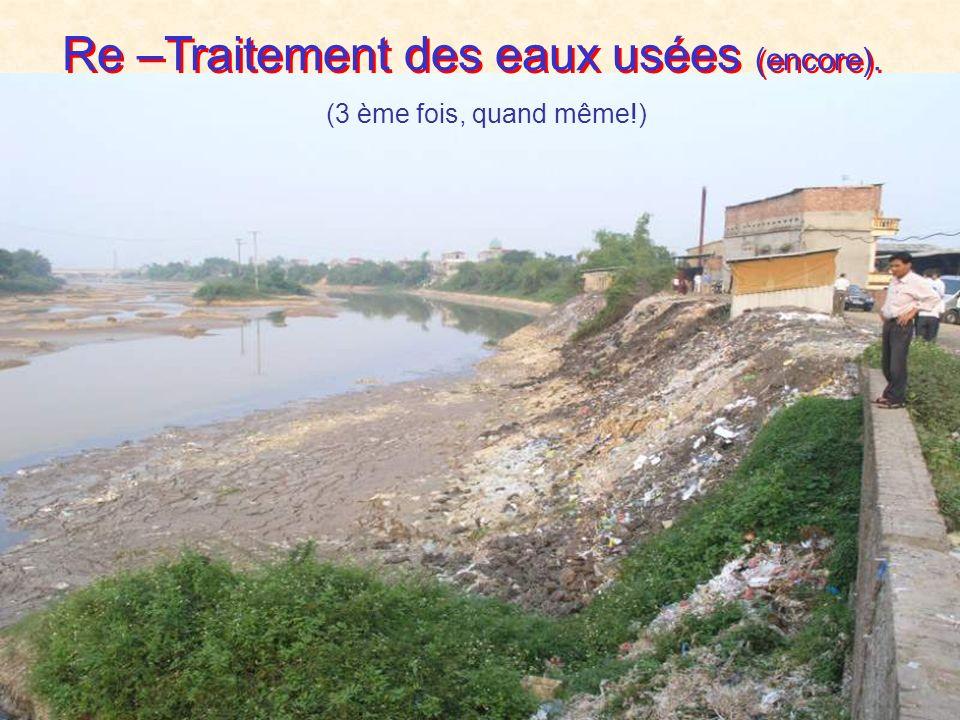 Re –Traitement des eaux usées (2 fois).