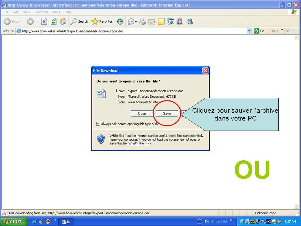 Cliquez pour sauver larchive dans votre PC OU