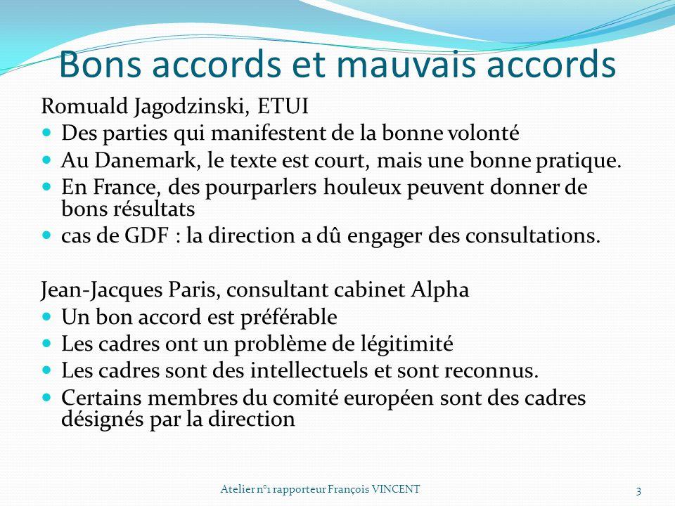 Bons accords et mauvais accords Romuald Jagodzinski, ETUI Des parties qui manifestent de la bonne volonté Au Danemark, le texte est court, mais une bo