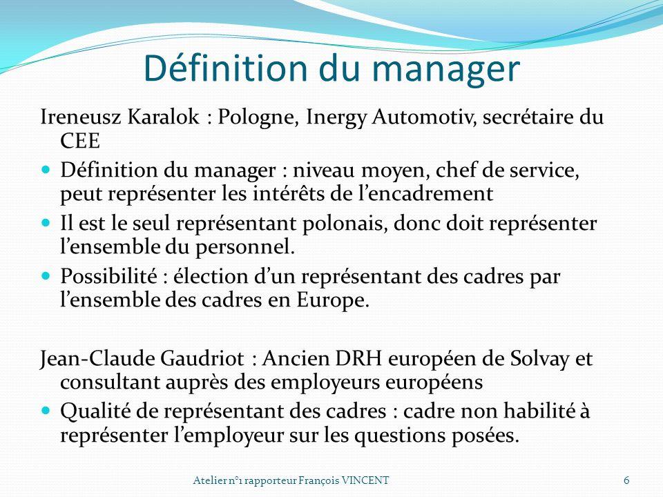 Définition du manager Ireneusz Karalok : Pologne, Inergy Automotiv, secrétaire du CEE Définition du manager : niveau moyen, chef de service, peut repr