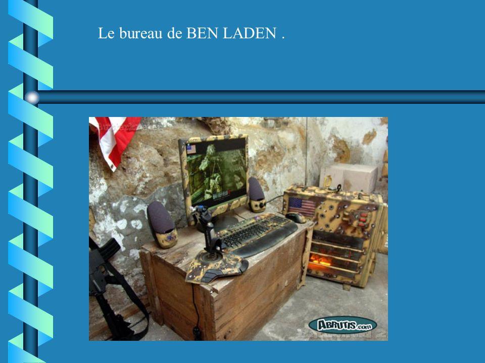 Le bureau de BEN LADEN.