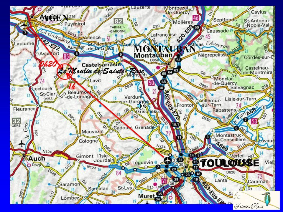 1h 0h20 Le Moulin de Sainte-Rose MONTAUBAN Sainte-Rose AGEN TOULOUSE