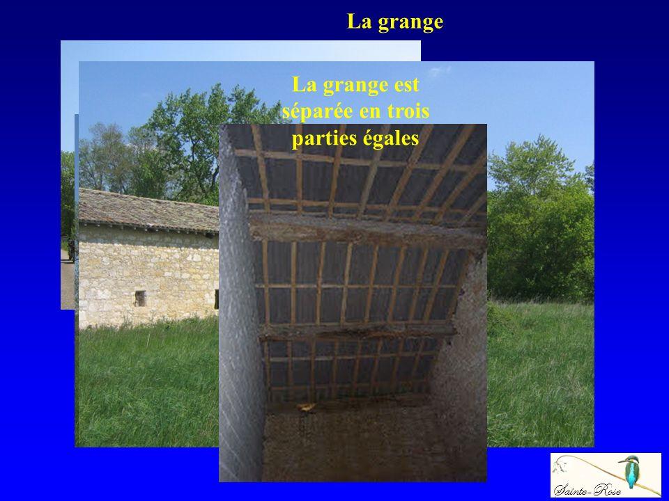 Sainte-Rose La grange La grange est séparée en trois parties égales