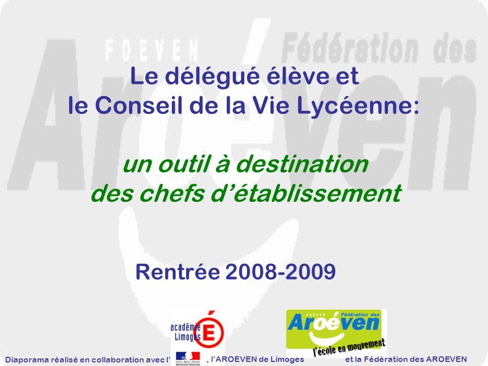 Le délégué élève et le Conseil de la Vie Lycéenne: un outil à destination des chefs détablissement Rentrée 2008-2009, lAROEVEN de Limoges Diaporama ré