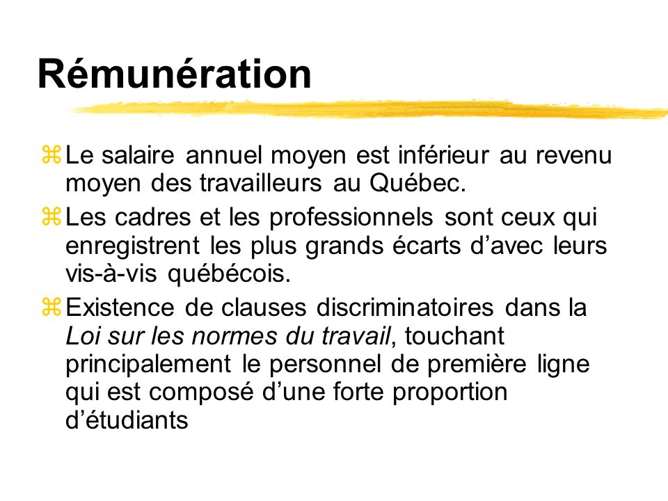 Rémunération zLe salaire annuel moyen est inférieur au revenu moyen des travailleurs au Québec.