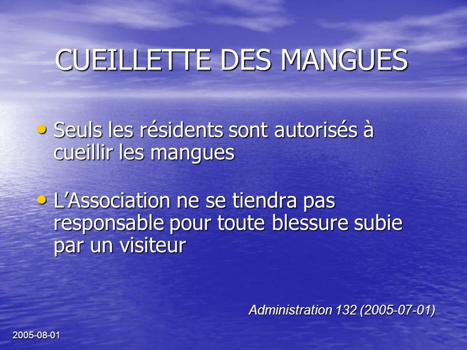 2005-08-01 CUEILLETTE DES MANGUES Seuls les résidents sont autorisés à cueillir les mangues Seuls les résidents sont autorisés à cueillir les mangues