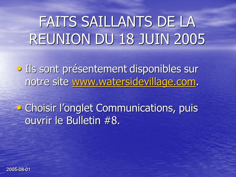2005-08-01 Ils sont présentement disponibles sur notre site www.watersidevillage.com.
