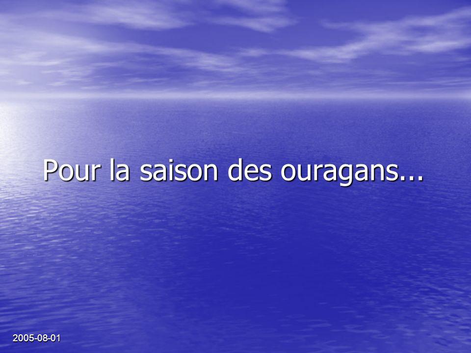 2005-08-01 Pour la saison des ouragans...