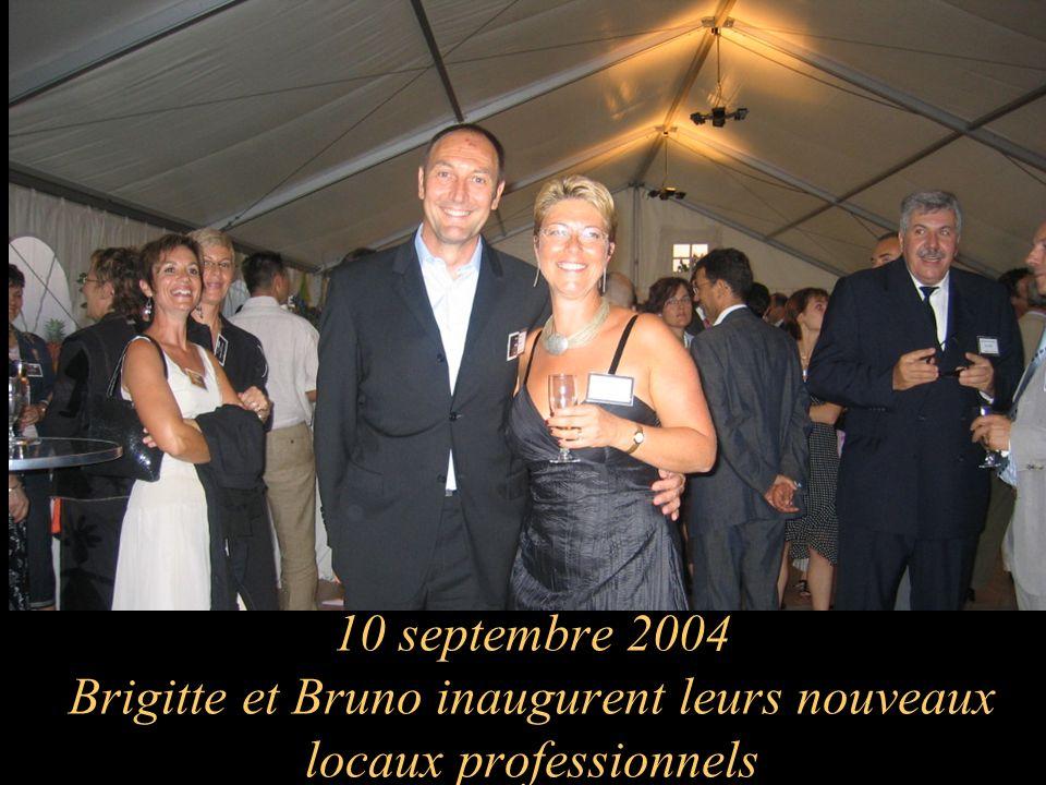 10 septembre 2004 Brigitte et Bruno inaugurent leurs nouveaux locaux professionnels