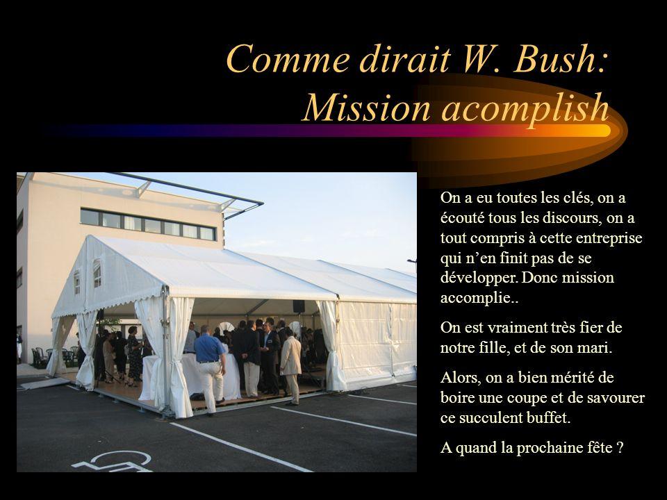 Comme dirait W. Bush: Mission acomplish On a eu toutes les clés, on a écouté tous les discours, on a tout compris à cette entreprise qui nen finit pas