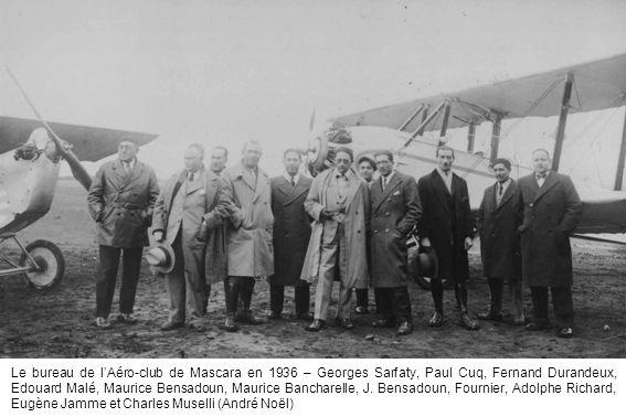 Le bureau de lAéro-club de Mascara en 1936 – Georges Sarfaty, Paul Cuq, Fernand Durandeux, Edouard Malé, Maurice Bensadoun, Maurice Bancharelle, J. Be