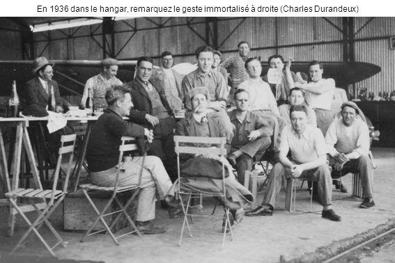 En 1936 dans le hangar, remarquez le geste immortalisé à droite (Charles Durandeux)