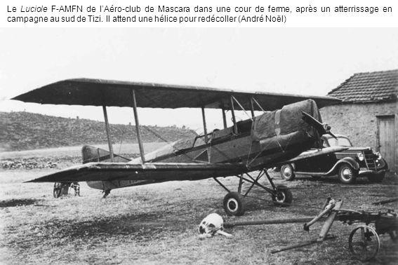 Le Luciole F-AMFN de lAéro-club de Mascara dans une cour de ferme, après un atterrissage en campagne au sud de Tizi. Il attend une hélice pour redécol