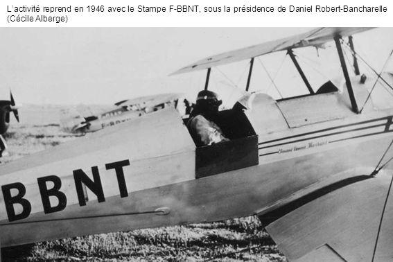 Lactivité reprend en 1946 avec le Stampe F-BBNT, sous la présidence de Daniel Robert-Bancharelle (Cécile Alberge)